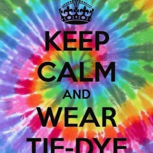 Keep Calm and Wear Tie Dye